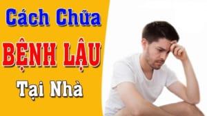 Cach Chua Benh Lau Tai Nha Hieu Qua