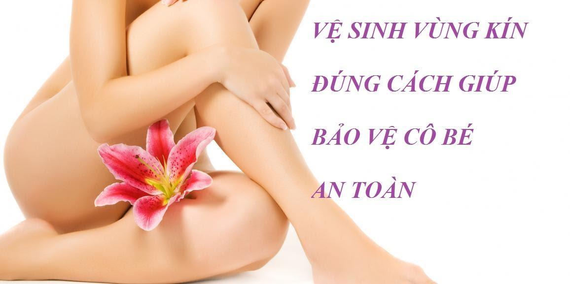 Thuc Hien Ve Sinh Vung Kin Dung Cach Han Che Benh Phu Khoa Tai Phat